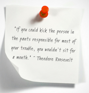 Roosevelt kick in the pants quote